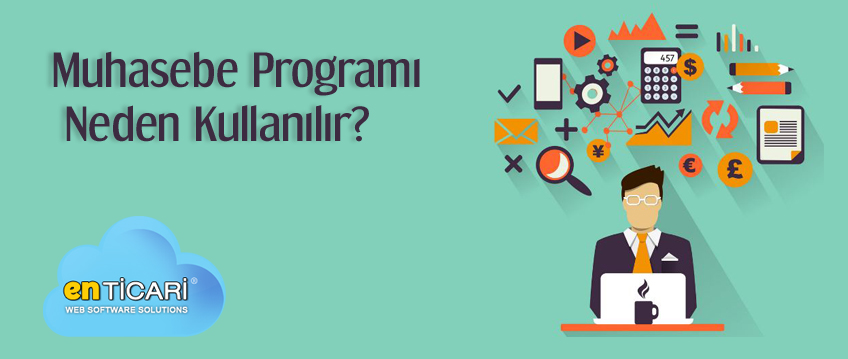 Muhasebe Programı Neden Kullanılır?